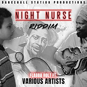 Night Nurse Riddim von Flabba Holt