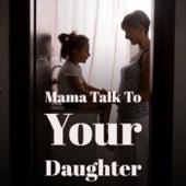 Mama Talk To Your Daughter de Various Artists