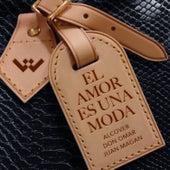 El amor es una moda by Alcover, Don Omar, Juan Magán