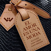 El amor es una moda fra Alcover, Don Omar, Juan Magán