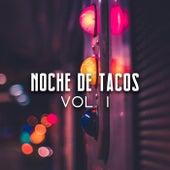 Noche de Tacos Vol. I by Various Artists