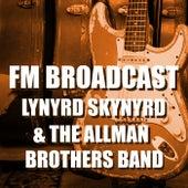 FM Broadcast Lynyrd Skynyrd & The Allman Brothers Band de Lynyrd Skynyrd
