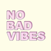 No Bad Vibes by Various Artists