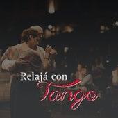 Relajá con Tango de Various Artists