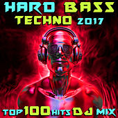 Hard Bass Techno 2017 Top 100 Hits DJ Mix by Goa Doc