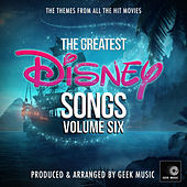 The Greatest Disney Songs, Vol. 6 fra Geek Music