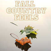 Fall Country Feels von Various Artists