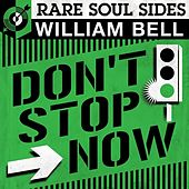 Don't Stop Now: Rare Soul Sides by William Bell