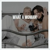 What A Woman! by Various Artists