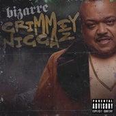 Grimmey Niggaz von Bizarre