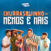 Churrasquinho Menos É Mais (Ao Vivo) by Grupo Menos É Mais