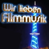 Wir lieben Filmmusik (Music inspired by the Films) by Various Artists