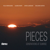 Pieces: Generations at Sunrise von Palle Mikkelborg
