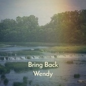 Bring Back Wendy by Various Artists
