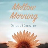Mellow Morning Sunny Country de Various Artists