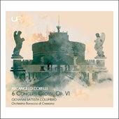 Corelli: Concerti grossi, Op. 6 Nos. 1, 3, 4 & 8-10 by Giovanni Battista Columbro