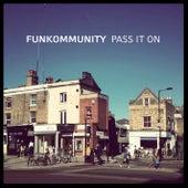 Pass It On by Funkommunity