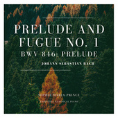 Prelude and Fugue No. 1 in C Major, BWV 846: Prelude by Sophie Maria Prince