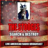 Search & Destroy (Live) von The Stooges
