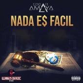 Nada Es Facil de Edgar Amaya