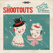 Look out the Window (The Winter Song) de The Shootouts