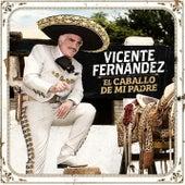 El Caballo de Mi Padre von Vicente Fernández