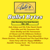 Bullet Bytes - Rare Recordings from Bullet Records 1946 - 1952 von Various Artists
