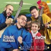 Gallina Mellicera (feat. Los Rolling Ruanas) de Simón Cifuentes