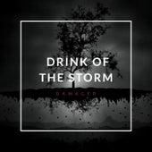 Drink Of The Storm von Damaged