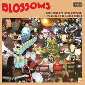 Christmas Eve (Soul Purpose) / It's Going To Be A Cold Winter by Blossoms