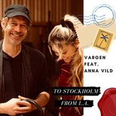 To Stockholm from L.A. by Vargen