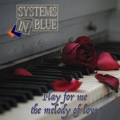 Play for Me the Melody of Love von Systems In Blue