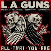 All That You Are von L.A. Guns