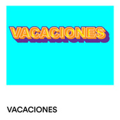 Vacaciones by Various Artists