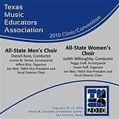 Texas Music Educators Association 2010 Clinic and  Convention - All-State Men's Choir / All-State Women's Choir by Various Artists