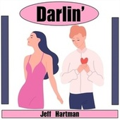 Darlin' by Jeff Hartman