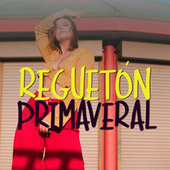 Reguetón Primaveral by Various Artists