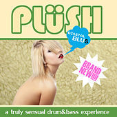 PLüSH - A Truly Sensual Drum&Bass Experience by Various Artists