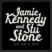 Kid On X-Mas - Single by Jamie Kennedy And Stu Stone