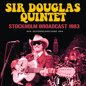 Stockholm Broadcast 1983 von Sir Douglas Quintet