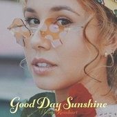 Good Day Sunshine by Haley Reinhart
