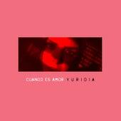 Cuando Es Amor by Yuridia