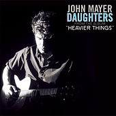 Daughters by John Mayer