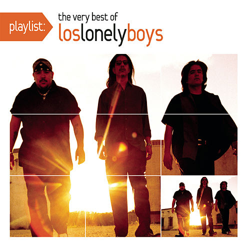 Playlist: The Very Best Of Los Lonely Boys by Los Lonely Boys