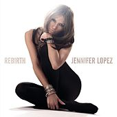 Rebirth by Jennifer Lopez