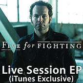 Live Session (iTunes Exclusive) - EP by Five for Fighting