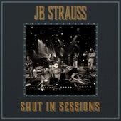 Shut in Sessions (Live) de JB Strauss