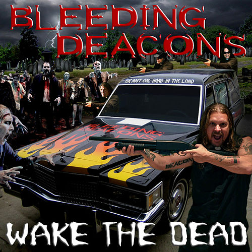 Wake The Dead by Bleeding Deacons