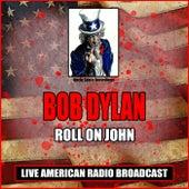 Roll On John (Live) de Bob Dylan