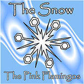 The Snow (Radio Edit) by The Pink Flamingos